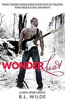 Wonderlust (Steel Roses Book 1) (English Edition) de [B.L Wilde]