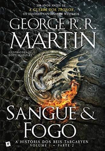 Sangue e Fogo - A História dos Reis Targaryen Volume 1, Parte 2