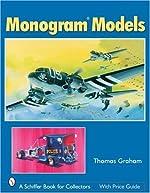 Monogram Models (Schiffer Book for Collectors) by Thomas Graham (2006-01-01) de Thomas Graham