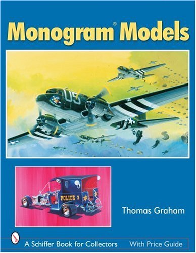 Monogram Models (Schiffer Book for Collectors) by Thomas Graham (2006-01-01)