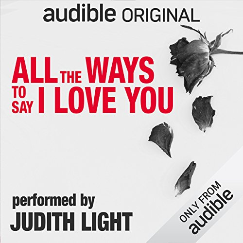 All the Ways to Say I Love You Audiobook By Neil LaBute cover art