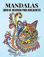 Mandalas Libro de Colorear para Adolescentes: Hermoso libro de mandalas para colorear Libro de mandalas de animales para colorear para adolescentes y jóvenes