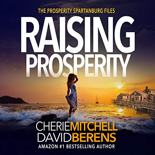 Raising Prosperity (A Quirky, Suspenseful, Thrilling Mystery with a Touch of Romance) audiobook cover art