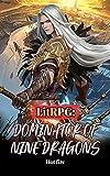 LitRPG: Dominator of Nine Dragons: Overpowered System GameLit Fantasy Book 3