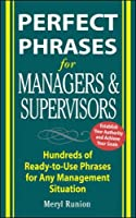 Perfect Phrases For Managers And Supervisors (Perfect Phrases Series)