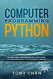 Computer Programming: Python: Una guida passo passo per imparare i concetti base e la programmazione di Python con esempi e esercizi