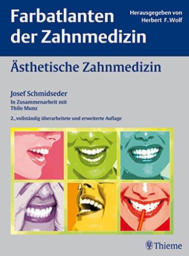 Ästhetische Zahnmedizin (Farbatlanten der Zahnmedizin)