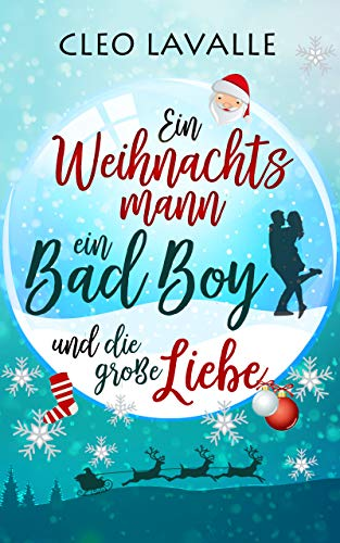 Ein Weihnachtsmann, ein Bad Boy und die große Liebe