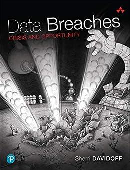 Data Breaches: Crisis and Opportunity by [Sherri Davidoff]
