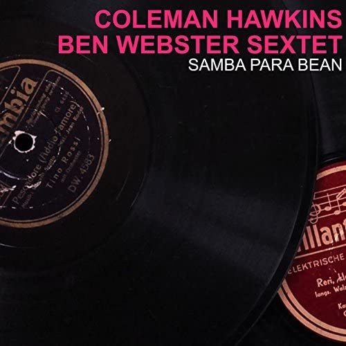 Coleman Hawkins, Ben Webster Sextet