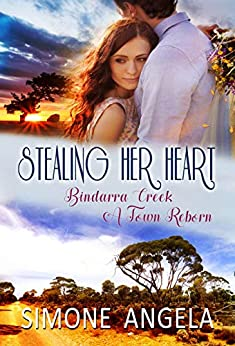 Stealing her Heart (Bindarra Creek A Town Reborn Book 6) by [Simone Angela]