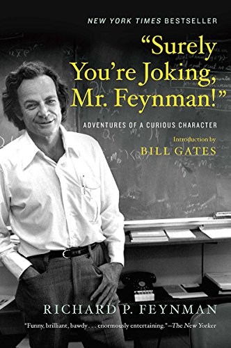 'Surely You're Joking, Mr. Feynman!': Adventures of a Curious Character