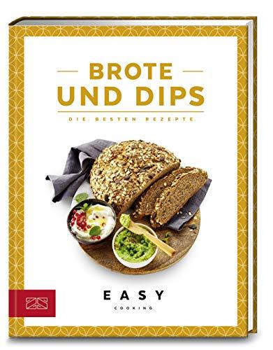 Brote und Dips: Die besten Rezepte (Easy Kochbücher)