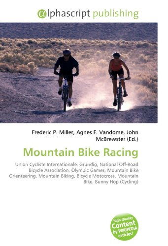 Mountain Bike Racing: Union Cycliste Internationale, Grundig, National Off-Road Bicycle Association, Olympic Games, Mountain Bike Orienteering, ... Motocross, Mountain Bike, Bunny Hop (Cycling)