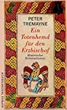 Ein Totenhemd für den Erzbischof: Historischer Kriminalroman (Schwester Fidelma ermittelt, Band 2)