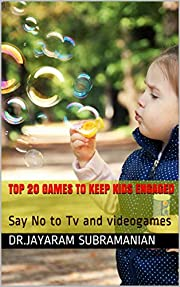 Top 20 games to keep kids engaged: Say No to Tv and videogames