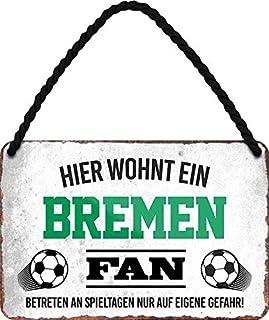 Blechschilder Hier wohnt EIN Bremen Fan/Offizieller Bremen Fan/Ich Bin Bremen Fan Deko Metallschild Schild Artikel Geschenk zum Geburtstag oder Weihnachten Weiß 18x12