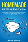 Homemade Medical Face Mask: How to Make DIY Face Masks in 15 Minutes to Protect...