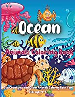 Ocean Animals Coloring Book: Ocean Animals, Sea Creatures & Underwater Marine Life To Color In For Boys And Girls, For Kids Aged 3-8,