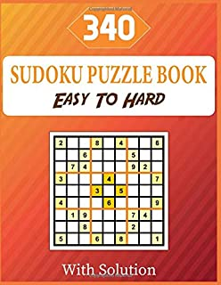 340 Sudoku Puzzle Book Easy To Hard With Solution: A Brain Challenge Game For Adults