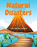 Natural Disasters Coloring Book: Interisting Facts about Volcanoes, Global Warming, Hurricanes, Tornado, Tsunami, Earthquake and More | Massive ... for Kids with Curiosities, Teen and Adults