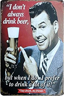 UNiQ Designs Vintage Beer Tin Signs I Don't Always Drink Beer, But When I Do Metal Beer Signs-Bar Signs Vintage Beer Wall decor Alcohol Signs-Funny Signs for Bar Beer Decorations Bar Sign Decor 12x8