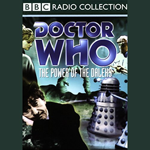 Doctor Who: The Power of the Daleks                   By:                                                                                                                                 David Whitaker                               Narrated by:                                                                                                                                 Patrick Troughton,                                                                                        full cast                      Length: 2 hrs and 28 mins     2 ratings     Overall 3.5