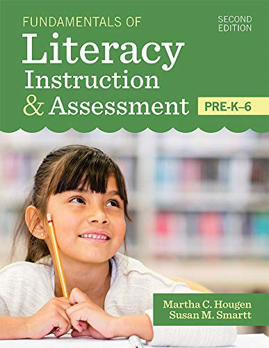 Compare Textbook Prices for Fundamentals of Literacy Instruction & Assessment, Pre-K-6 Second Edition, New edition Edition ISBN 9781681253756 by Hougen Ph.D., Martha,Smartt Ph.D., Susan,Cárdenas-Hagan Ed.D.  CCC/SLP  CDT  CALT, Elsa,Ebbers, Susan