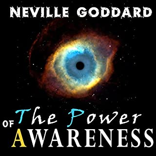 The Power of Awareness     Dover Empower Your Life              By:                                                                                                                                 Neville Goddard                               Narrated by:                                                                                                                                 Jason Damron                      Length: 2 hrs and 13 mins     11 ratings     Overall 4.9