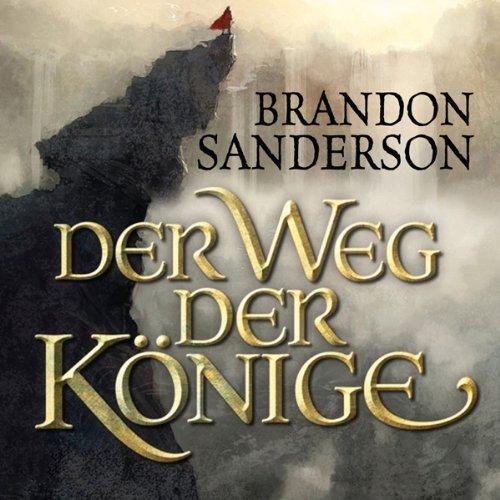 Der Weg der Könige (Die Sturmlicht-Chroniken 1.1) audiobook cover art