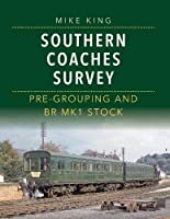 Southern Coaches Survey: Pre-Grouping and BR Mk 1 Stock