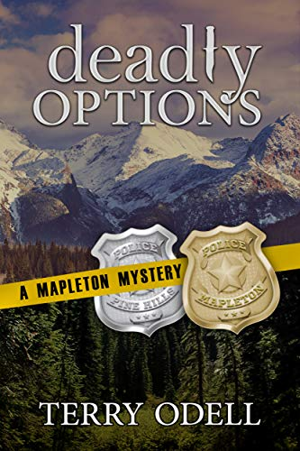 Deadly Options (Mapleton Mystery Book 10) by [Terry Odell]