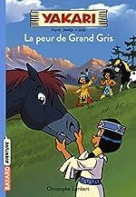 Yakari, Tome 03 - La peur de Grand Gris de Christophe Lambert
