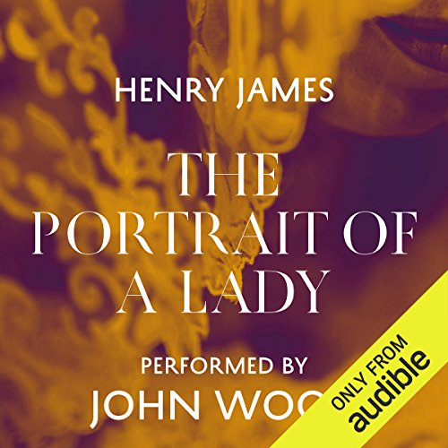 The Portrait of a Lady                   Written by:                                                                                                                                 Henry James                               Narrated by:                                                                                                                                 John Wood                      Length: 23 hrs and 55 mins     1 rating     Overall 5.0