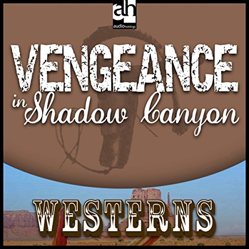 Vengeance in Shadow Canyon audiobook cover art