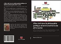L'État civil dans la philosophie politique et le khomeinisme de John Locke: L'État civil dans la philosophie politique de John Locke et sa pertinence pour la théorie du Velayet-i Faqih