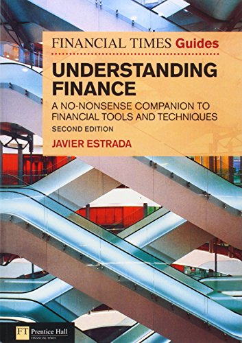 FT Guide to Understanding Finance: A no-nonsense companion to financial tools and techniques (2nd Edition) (Financial Ti