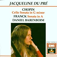 Jacqueline du Pr茅 - Chopin: Cello Sonata in G minor, Franck: Sonata in A / Barenboim (2003-12-05)