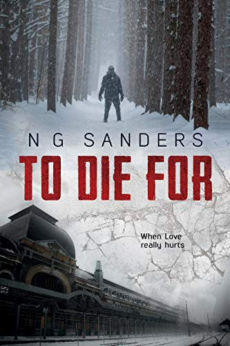 To Die For: And Then There Were More Series by [N G  Sanders]
