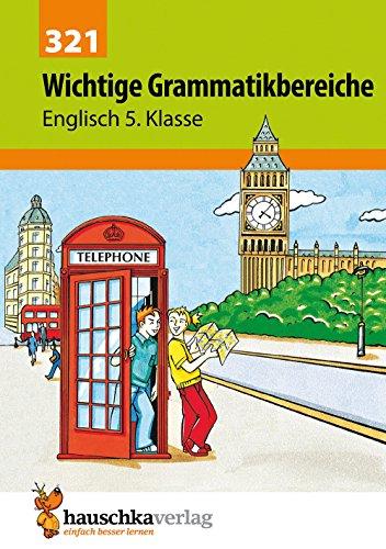 Wichtige Grammatikbereiche. Englisch 5. Klasse, A5-Heft: Übungs- und Trainingsbuch mit herausnehmbaren Lösungsteil für das 1. Englischjahr