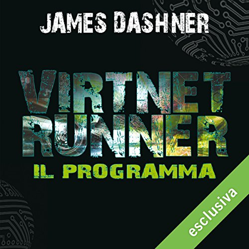 VirtNet Runner - Il programma (The mortality doctrine 2)  Audiolibri