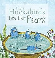 The Huckabirds Face Their Fears