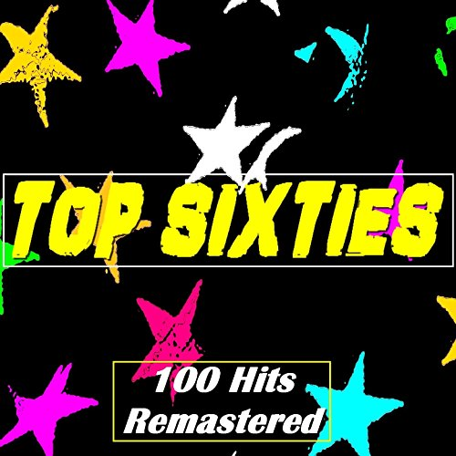 Top Sixties (100 Hits) [Remastered]