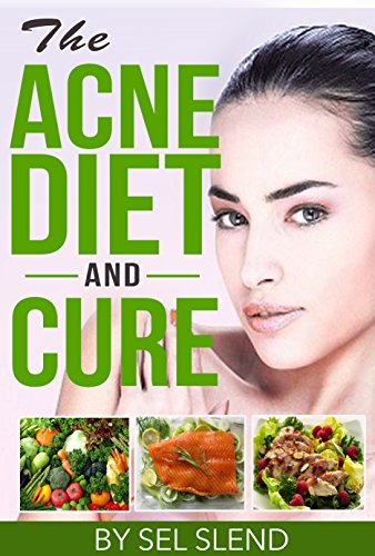 The Acne Diet And Cure (Acne Treatment, Acne Cure, Acne Diet, Acne Remedy, Acne Solution, Acne Quick Fix, Acne Aid) (English Edition)