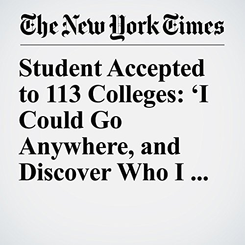 Student Accepted to 113 Colleges: 'I Could Go Anywhere, and Discover Who I Am' copertina