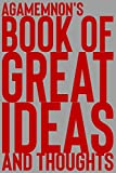 Agamemnon's Book of Great Ideas and Thoughts: 150 Page Dotted Grid and individually numbered page Notebook with Colour Softcover design. Book format:  6 x 9 in
