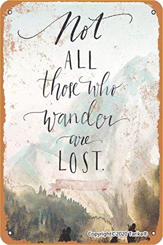 Placa decorativa con texto en inglés «Not All Those Who Wander Are Lost», de 20 x 30 cm, para casa, cocina, baño, granja, jardín, garaje, citas inspiradoras, decoración de pared