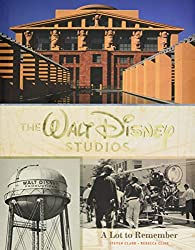 Image: The Walt Disney Studios: A Lot to Remember (Disney Editions Deluxe) | Hardcover: 160 pages | by Rebecca Cline (Author), Steven B Clark (Author). Publisher: Disney Editions (September 3, 2019)