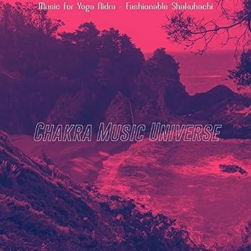 Music for Yoga Nidra - Fashionable Shakuhachi