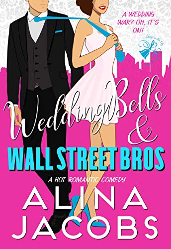 Wedding Bells and Wall Street Bros: A Hot Romantic Comedy (Weddings in the City Book 2) (English Edition)
